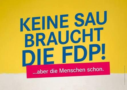 Keine Sau braucht die FDP - Wahlplakat FDP Brandenburg